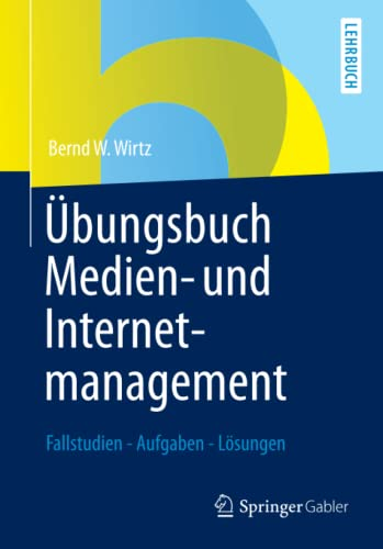 9783834941497: Übungsbuch Medien- und Internetmanagement: Fallstudien - Aufgaben - Lösungen