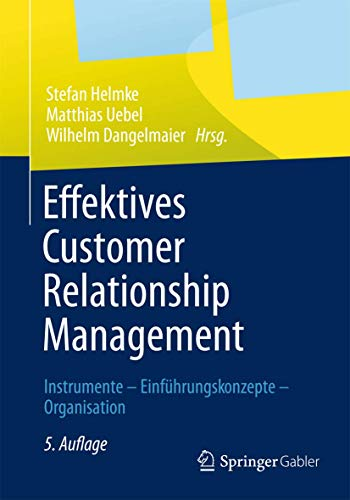9783834941756: Effektives Customer Relationship Management: Instrumente - Einführungskonzepte - Organisation (German Edition)