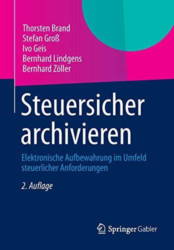 9783834941817: Steuersicher archivieren: Elektronische Aufbewahrung im Umfeld steuerlicher Anforderungen (German Edition)