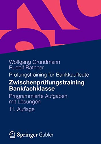 9783834941916: Zwischenprüfungstraining Bankfachklasse: Programmierte Aufgaben mit Lösungen