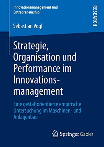 Strategie, Organisation und Performance im Innovationsmanagement: Sebastian Vogl