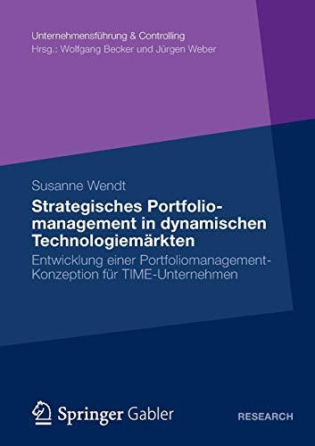 9783834942722: Strategisches Portfoliomanagement in dynamischen Technologiemärkten: Entwicklung einer Portfoliomanagement-Konzeption für TIME-Unternehmen (Unternehmensführung & Controlling)