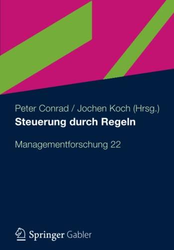 Steuerung Durch Regeln: Managementforschung 22