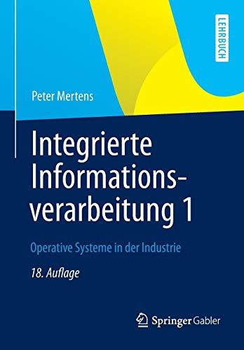 9783834943941: Integrierte Informationsverarbeitung 1: Operative Systeme in Der Industrie