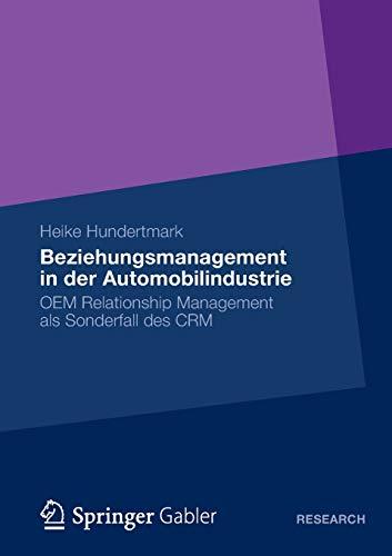 9783834945105: Beziehungsmanagement in der Automobilindustrie: OEM Relationship Management als Sonderfall des CRM (German Edition)