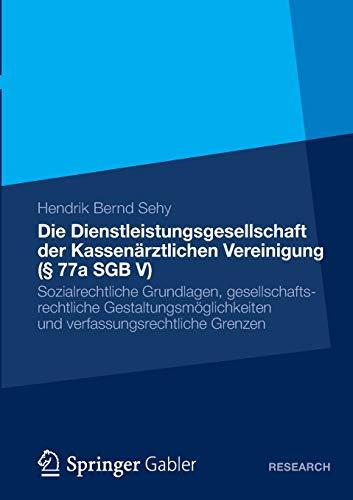 Die Dienstleistungsgesellschaft der Kassenärztlichen Vereinigung (§ 77a SGB V): Hendrik ...