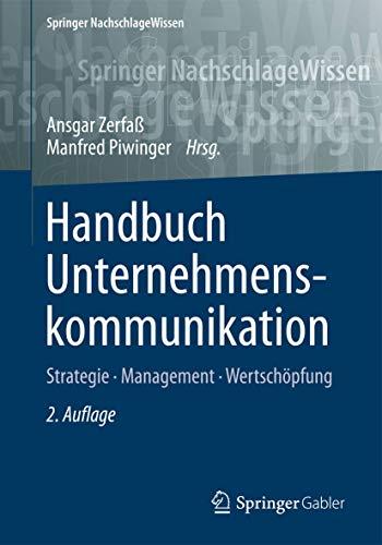 9783834945426: Handbuch Unternehmenskommunikation: Strategie - Management – Wertschöpfung (Springer NachschlageWissen)