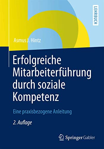 9783834945440: Erfolgreiche Mitarbeiterführung durch soziale Kompetenz: Eine praxisbezogene Anleitung (German Edition)