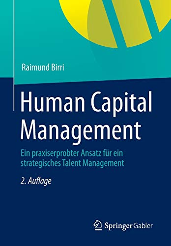 9783834945747: Human Capital Management: Ein praxiserprobter Ansatz f�r ein strategisches Talent Management