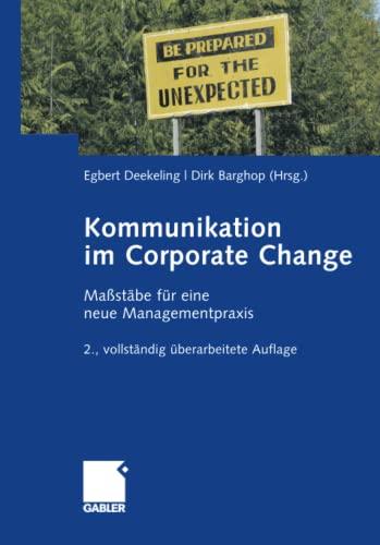9783834946485: Kommunikation im Corporate Change: Maßstäbe für eine neue Managementpraxis
