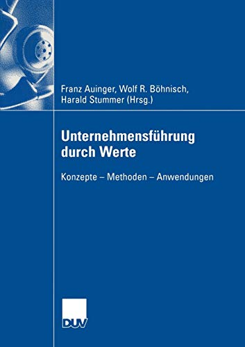 9783835000315: Unternehmensführung durch Werte: Konzepte ? Methoden ? Anwendungen (German Edition)