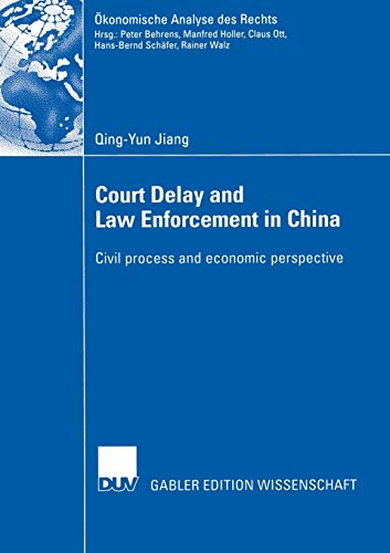 9783835000827: Court Delay and Law Enforcement in China: Civil process and economic perspective (Ökonomische Analyse des Rechts)