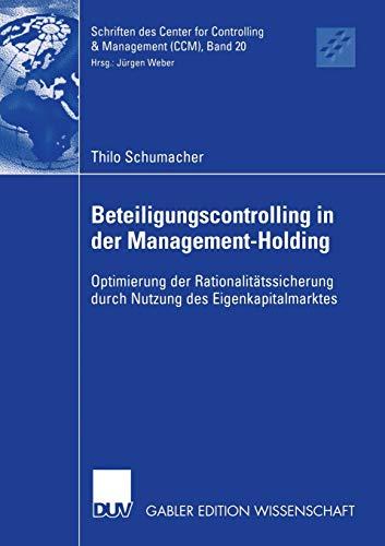 9783835001862: Beteiligungscontrolling in der Management-Holding: Optimierung der Rationalitätssicherung durch Nutzung des Eigenkapitalmarktes (Schriften des Center for Controlling & Management (CCM))