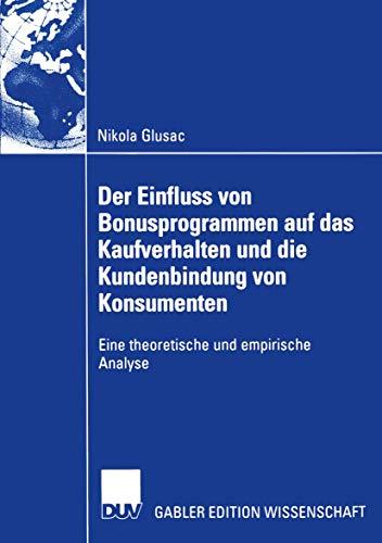Der Einfluss von Bonusprogrammen auf das Kaufverhalten und die Kundenbindung von Konsumenten: ...