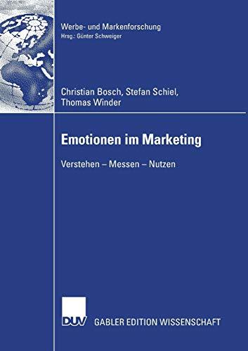 Emotionen im Marketing: Verstehen - Messen - Nutzen (Werbe- und Markenforschung) (German Edition): ...