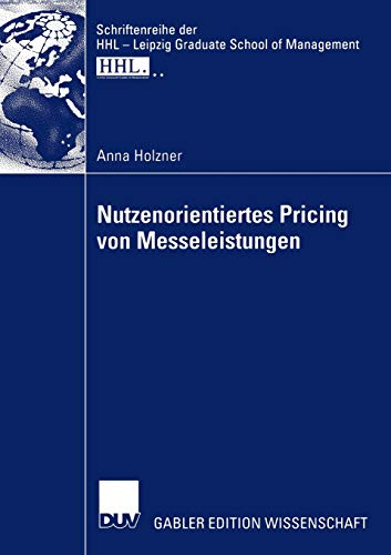 9783835002609: Nutzenorientiertes Pricing von Messeleistungen (Schriftenreihe der HHL Leipzig Graduate School of Management)