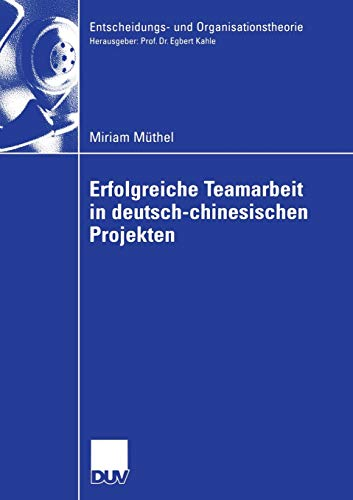 9783835002722: Erfolgreiche Teamarbeit in Deutsch-Chinesischen Projekten (Entscheidungs- und Organisationstheorie)