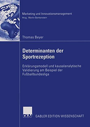 9783835002982: Determinanten der Sportrezeption: Erklärungsmodell und kausalanalytische Validierung am Beispiel der Fußballbundesliga (Marketing und Innovationsmanagement) (German Edition)