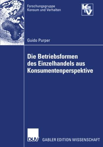 Die Betriebsformen des Einzelhandels aus Konsumentenperspektive (Forschungsgruppe Konsum und ...