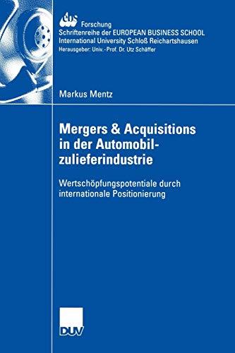 9783835003231: Mergers & Acquisitions in der Automobilzulieferindustrie: Wertschöpfungspotentiale durch internationale Positionierung (ebs-Forschung, Schriftenreihe ... BUSINESS SCHOOL Schloß Reichartshausen)