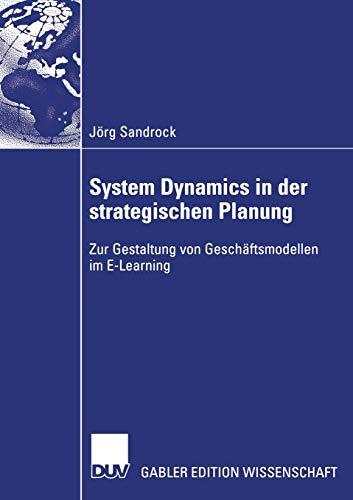 9783835003262: System Dynamics in der strategischen Planung: Zur Gestaltung von Geschäftsmodellen im E-Learning (German Edition)