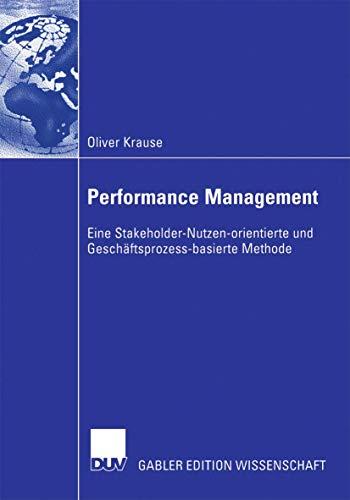 9783835003408: Performance Management: Eine Stakeholder-Nutzen-orientierte und Geschäftsprozess-basierte Methode (German Edition)