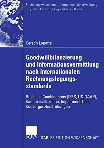 9783835003620: Goodwillbilanzierung und Informationsvermittlung nach internationalen Rechnungslegungsstandards: Business Combinations (IFRS, US-GAAP), ... (Rechnungswesen und Unternehmens�berwachung)