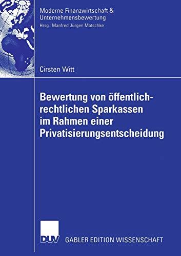 9783835003767: Bewertung von öffentlich-rechtlichen Sparkassen im Rahmen einer Privatisierungsentscheidung (Finanzwirtschaft, Unternehmensbewertung & Revisionswesen) (German Edition)