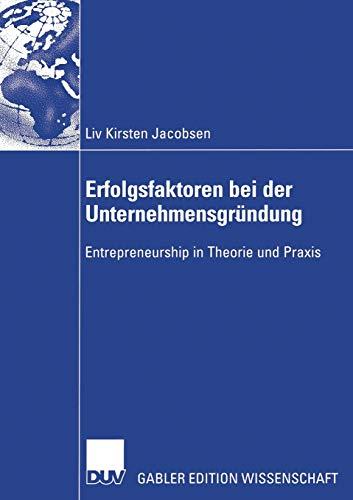 9783835003798: Erfolgsfaktoren bei der Unternehmensgründung: Entrepreneurship in Theorie und Praxis