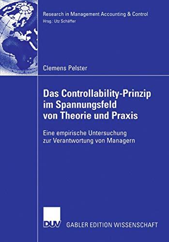 9783835003873: Das Controllability-Prinzip im Spannungsfeld von Theorie und Praxis: Eine empirische Untersuchung zur Verantwortung von Managern (Research in Management Accounting & Control) (German Edition)