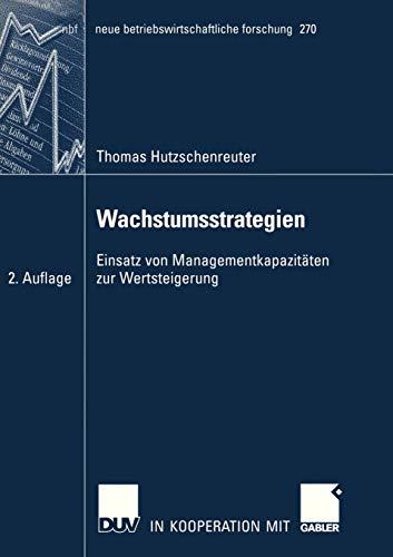9783835003903: Wachstumsstrategien: Einsatz von Managementkapazitäten zur Wertsteigerung (neue betriebswirtschaftliche forschung (nbf))