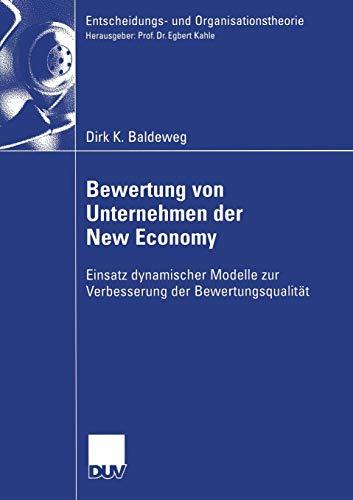 9783835004221: Bewertung von Unternehmen der New Economy: Einsatz dynamischer Modelle zur Verbesserung der Bewertungsqualit�t (Entscheidungs- und Organisationstheorie)