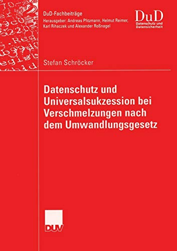 9783835004344: Datenschutz und Universalsukzession bei Verschmelzungen nach dem Umwandlungsgesetz (DuD-Fachbeiträge) (German Edition)