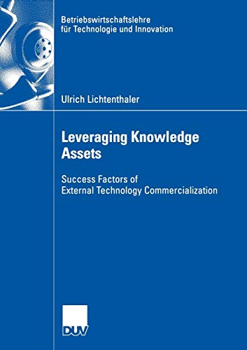 9783835004566: Leveraging Knowledge Assets: Success Factors of External Technology Commercialization (Betriebswirtschaftslehre f�r Technologie und Innovation)