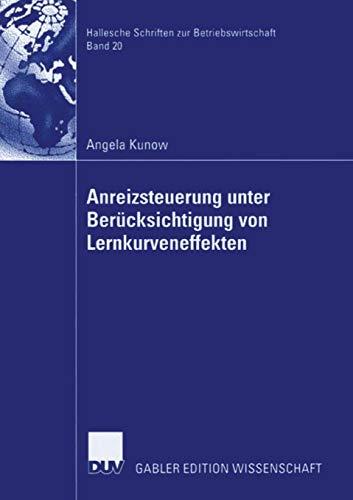 9783835005105: Anreizsteuerung unter Berücksichtigung von Lernkurveneffekten (Hallesche Schriften zur Betriebswirtschaft)