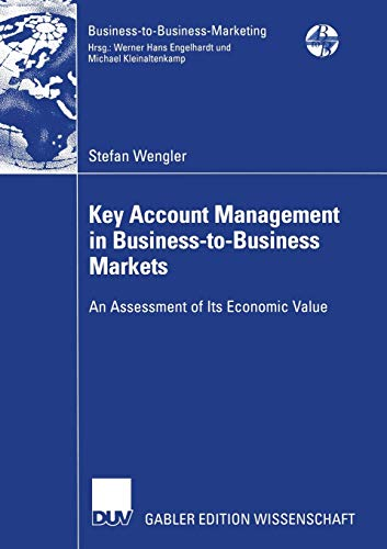 9783835005174: Key Account Management in Business-to-Business Markets: An Assessment of Its Economic Value (Business-to-Business-Marketing)
