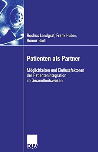 Patienten ALS Partner: Moglichkeiten Und Einflussfaktoren Der Patientenintegration Im ...