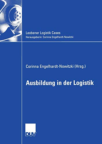 9783835005747: Ausbildung in der Logistik (Leobener Logistik Cases)