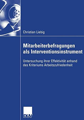 9783835005754: Mitarbeiterbefragungen als Interventionsinstrument: Untersuchung ihrer Effektivität anhand des Kriteriums Arbeitszufriedenheit (German Edition)
