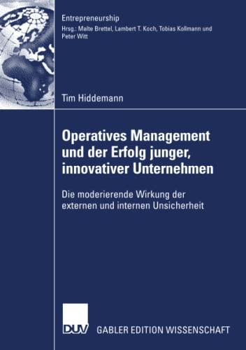 9783835005921: Operatives Management und der Erfolg junger, innovativer Unternehmen: Die moderierende Wirkung der externen und internen Unsicherheit (Entrepreneurship) (German Edition)