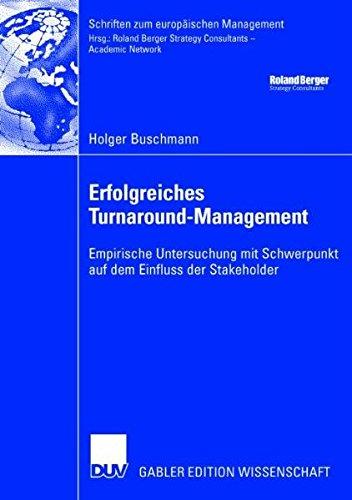 9783835006027: Erfolgreiches Turnaround-Management: Empirische Untersuchung mit Schwerpunkt auf dem Einfluss der Stakeholder (Schriften zum europäischen Management)