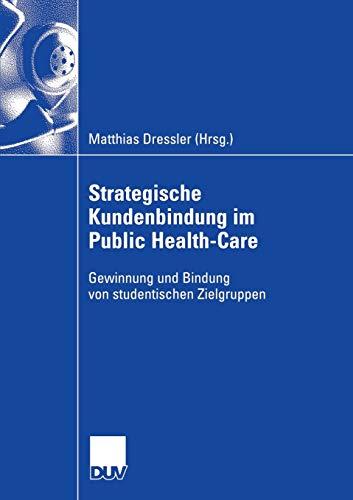 Strategische Kundenbindung im Public Health-Care: Matthias Dressler