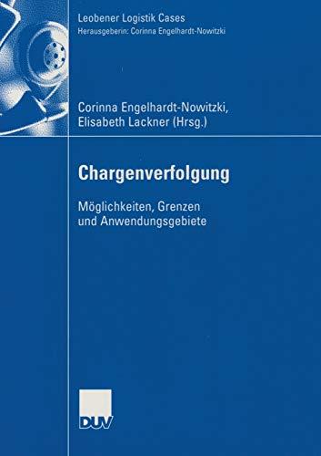 9783835006393: Chargenverfolgung: Möglichkeiten, Grenzen und Anwendungsgebiete (Leobener Logistik Cases)
