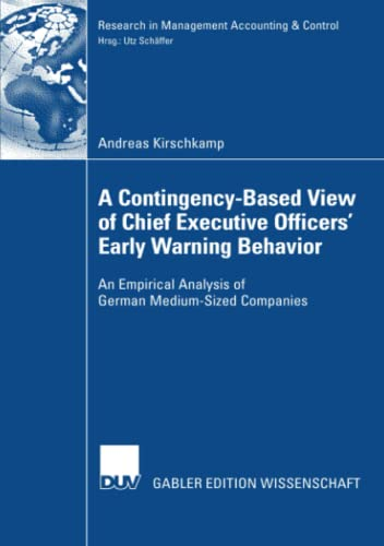 9783835006560: A Contingency-Based View of Chief Executive Officers' Early Warning Behaviour: An Empirical Analysis of German Medium-Sized Companies (Research in Management Accounting & Control)