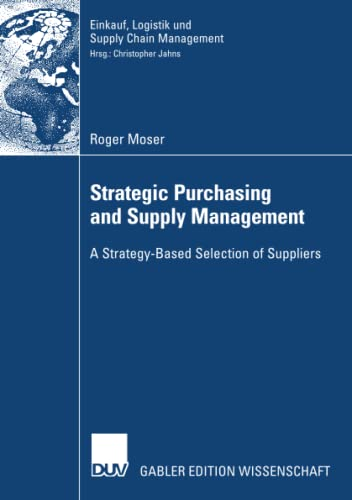 9783835006584: Strategic Purchasing and Supply Management: A Strategy-Based Selection of Suppliers (Einkauf, Logistik und Supply Chain Management)