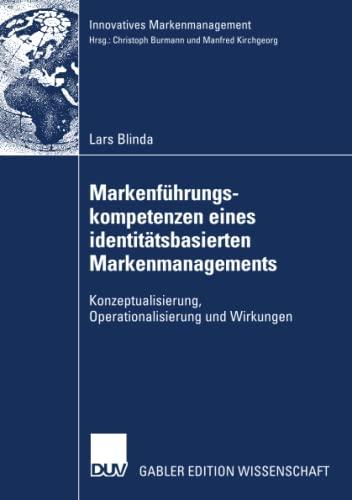 9783835006812: Markenführungskompetenzen eines identitätsbasierten Markenmanagements: Konzeptualisierung, Operationalisierung und Wirkungen (Innovatives Markenmanagement)