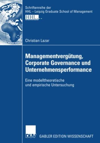 9783835006829: Managementvergütung, Corporate Governance und Unternehmensperformance: Eine modelltheoretische und empirische Untersuchung (Schriftenreihe der HHL Leipzig Graduate School of Management)