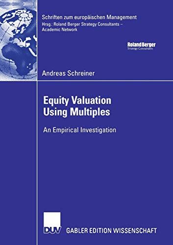 9783835006966: Equity Valuation Using Multiples: An Empirical Investigation (Schriften zum europäischen Management)