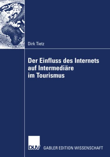 Der Einfluss des Internets auf Intermediäre im Tourismus: Dirk Tietz