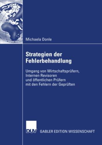 9783835007130: Strategien der Fehlerbehandlung: Umgang von Wirtschaftsprüfern, Internen Revisoren und öffentlichen Prüfern mit den Fehlern der Geprüften (German Edition)